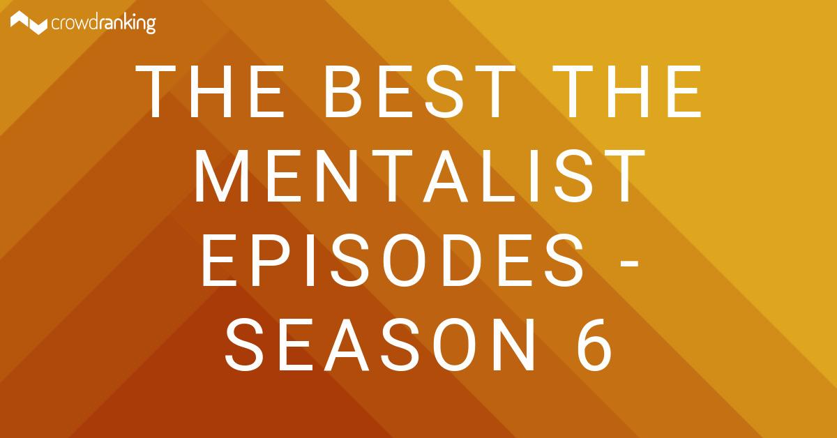 The Best The Mentalist Episodes Season 6 Crowdranking