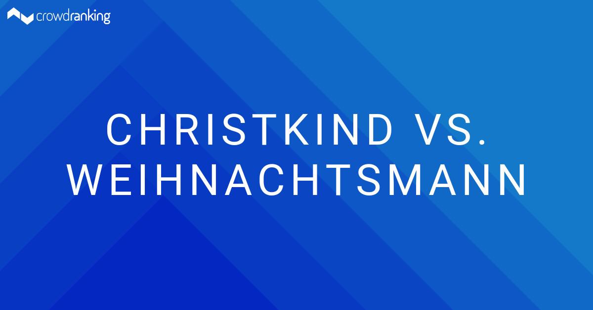 Christkind vs. Weihnachtsmann - Rαfαεl - crowdranking