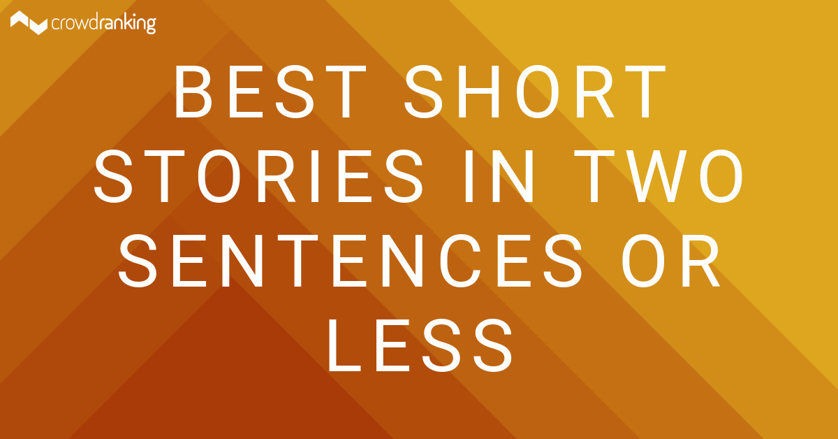 Best Short Stories in Two Sentences or Less - Marion ...