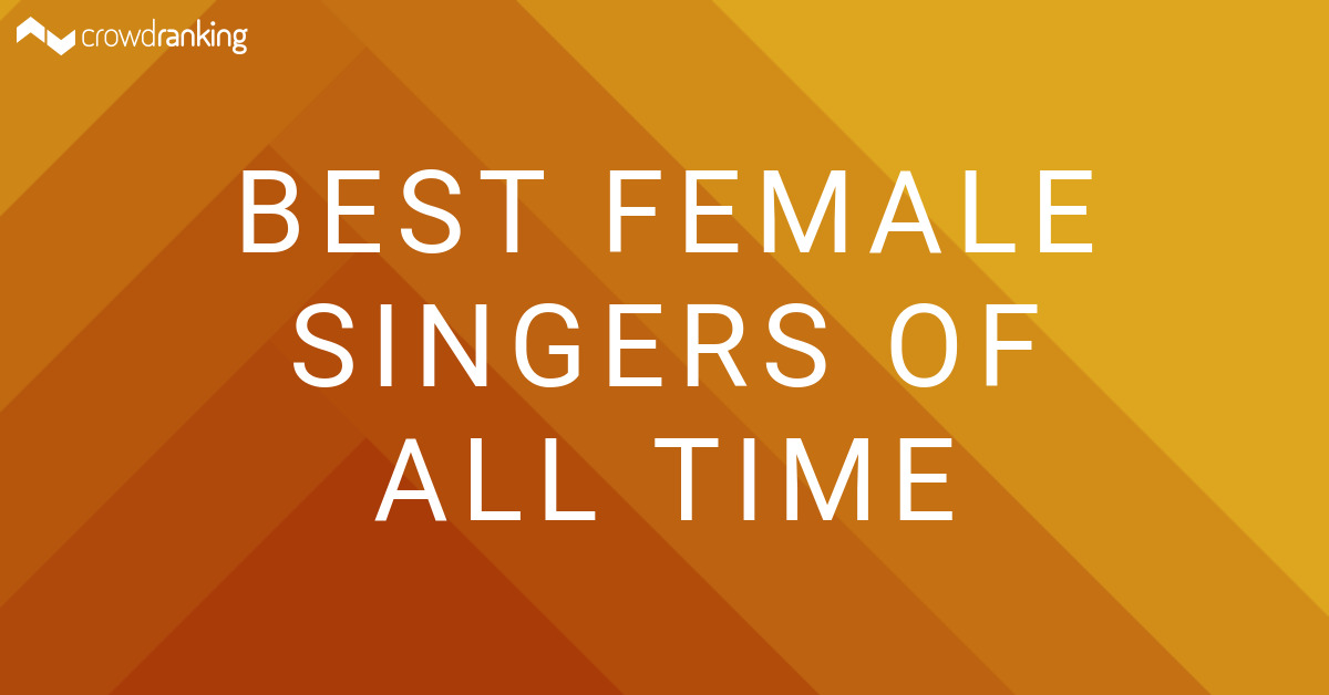 Best Female Singers Of All Time - crowdranking
