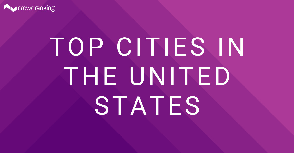 Top cities in the united states crowdranking for Best cities in the united states